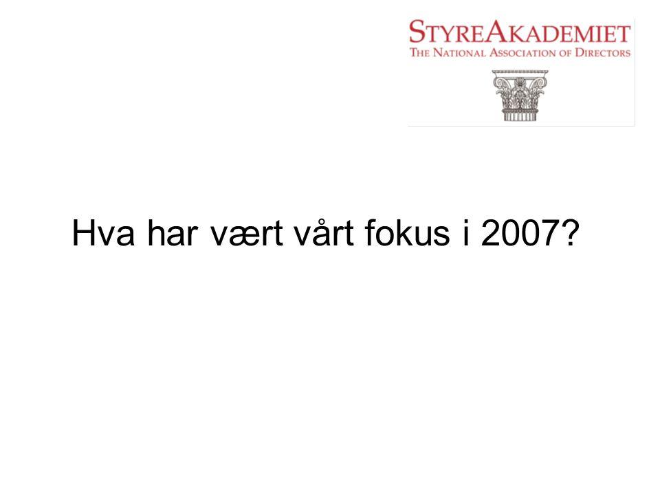 Hva har vært vårt fokus i 2007?
