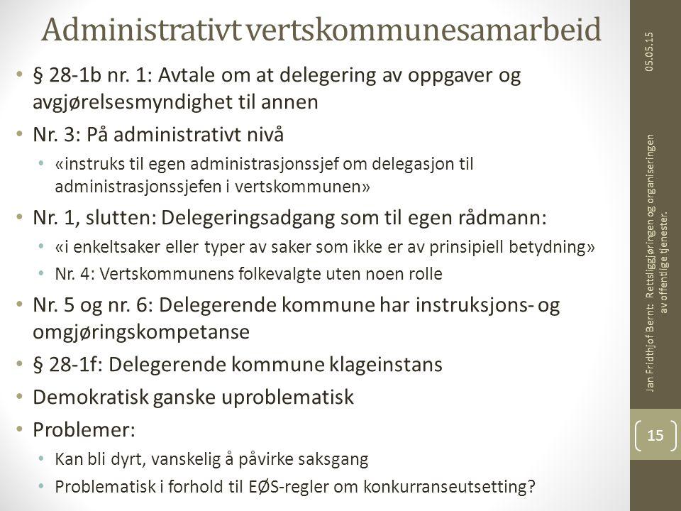 Administrativt vertskommunesamarbeid § 28-1b nr. 1: Avtale om at delegering av oppgaver og avgjørelsesmyndighet til annen Nr. 3: På administrativt niv