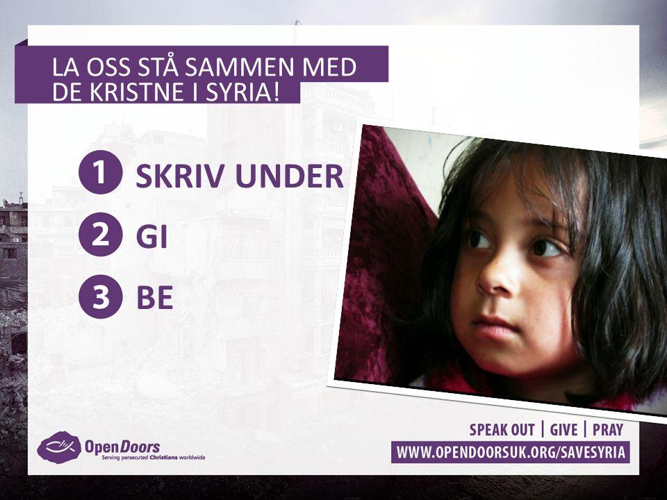 LA OSS STÅ SAMMEN MED DE KRISTNE I SYRIA! SKRIV UNDER GI BE