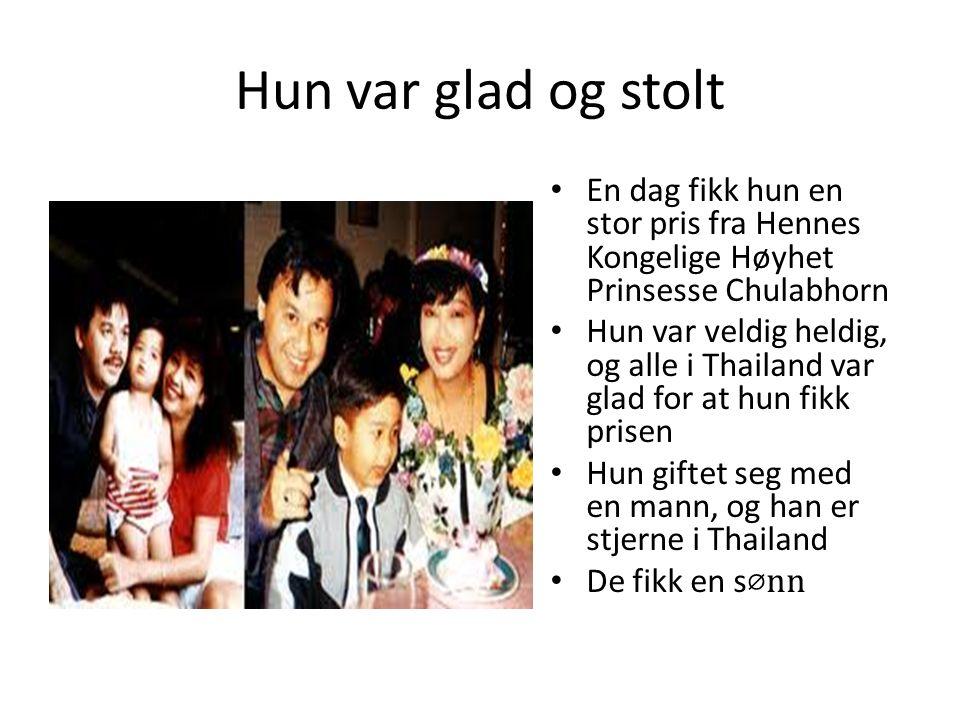 Hun hadde et godt liv Hun måtte flytte fra hjembygden for å bo i Bangkok Mange ganger måtte hun jobbe hardt for å overleve Når hun skulle ha konsert,
