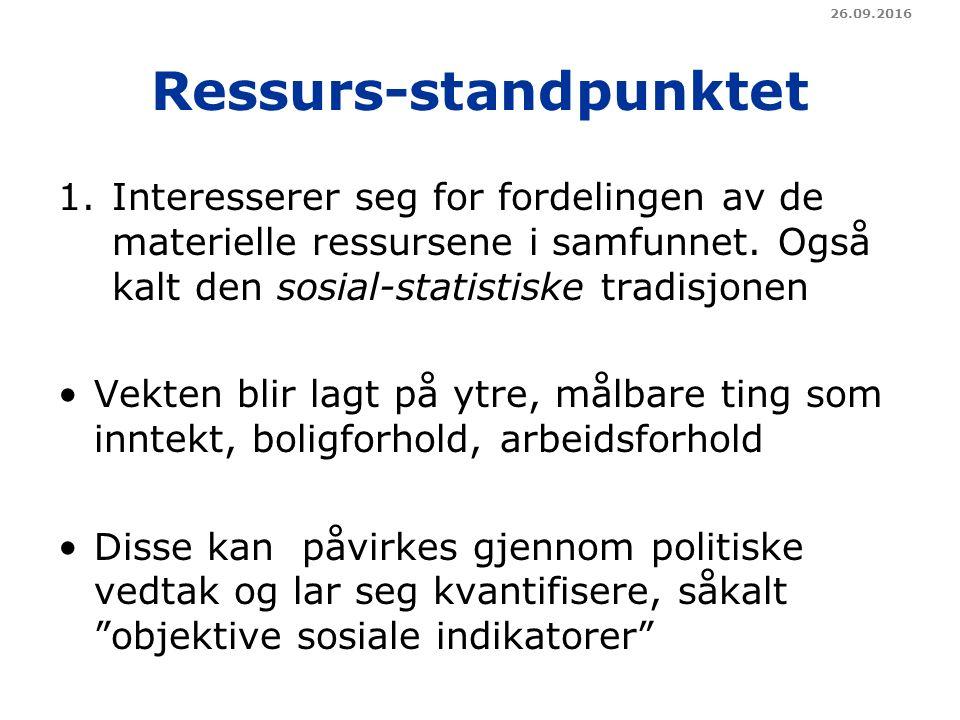 Ressurs-standpunktet 1.Interesserer seg for fordelingen av de materielle ressursene i samfunnet.