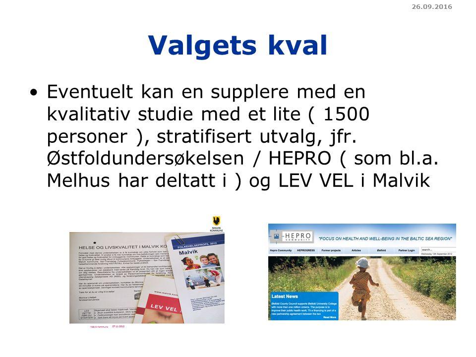 Valgets kval Eventuelt kan en supplere med en kvalitativ studie med et lite ( 1500 personer ), stratifisert utvalg, jfr.