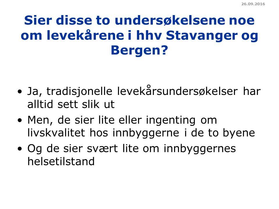 Sier disse to undersøkelsene noe om levekårene i hhv Stavanger og Bergen.