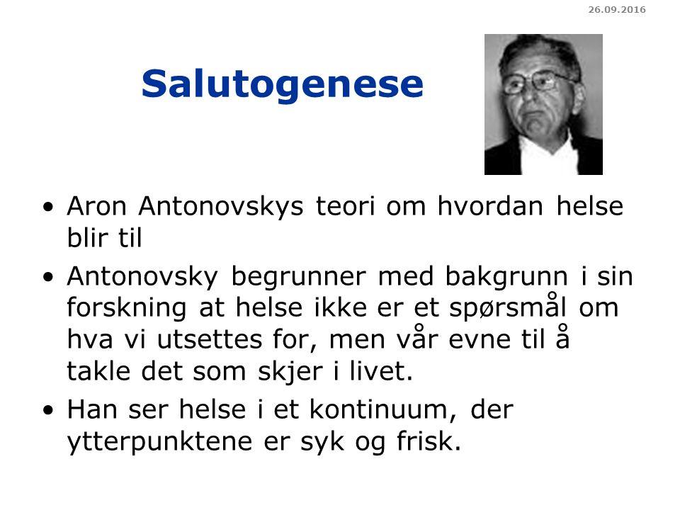 Salutogenese Aron Antonovskys teori om hvordan helse blir til Antonovsky begrunner med bakgrunn i sin forskning at helse ikke er et spørsmål om hva vi utsettes for, men vår evne til å takle det som skjer i livet.