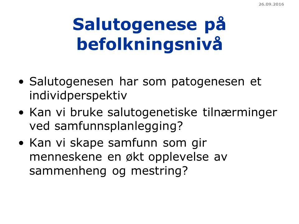 Salutogenese på befolkningsnivå Salutogenesen har som patogenesen et individperspektiv Kan vi bruke salutogenetiske tilnærminger ved samfunnsplanlegging.