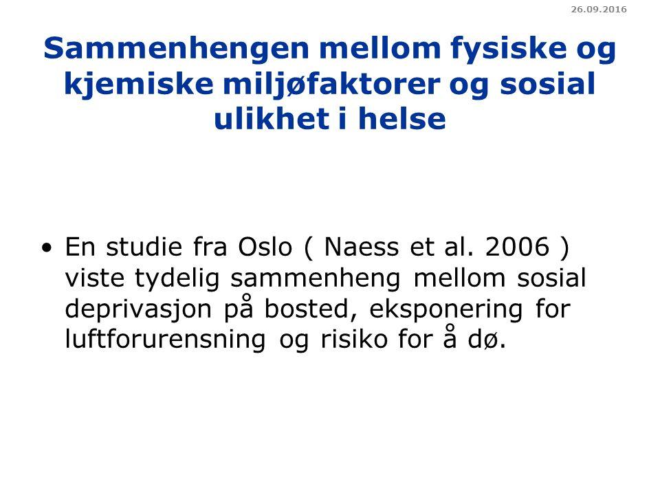 Sammenhengen mellom fysiske og kjemiske miljøfaktorer og sosial ulikhet i helse En studie fra Oslo ( Naess et al.