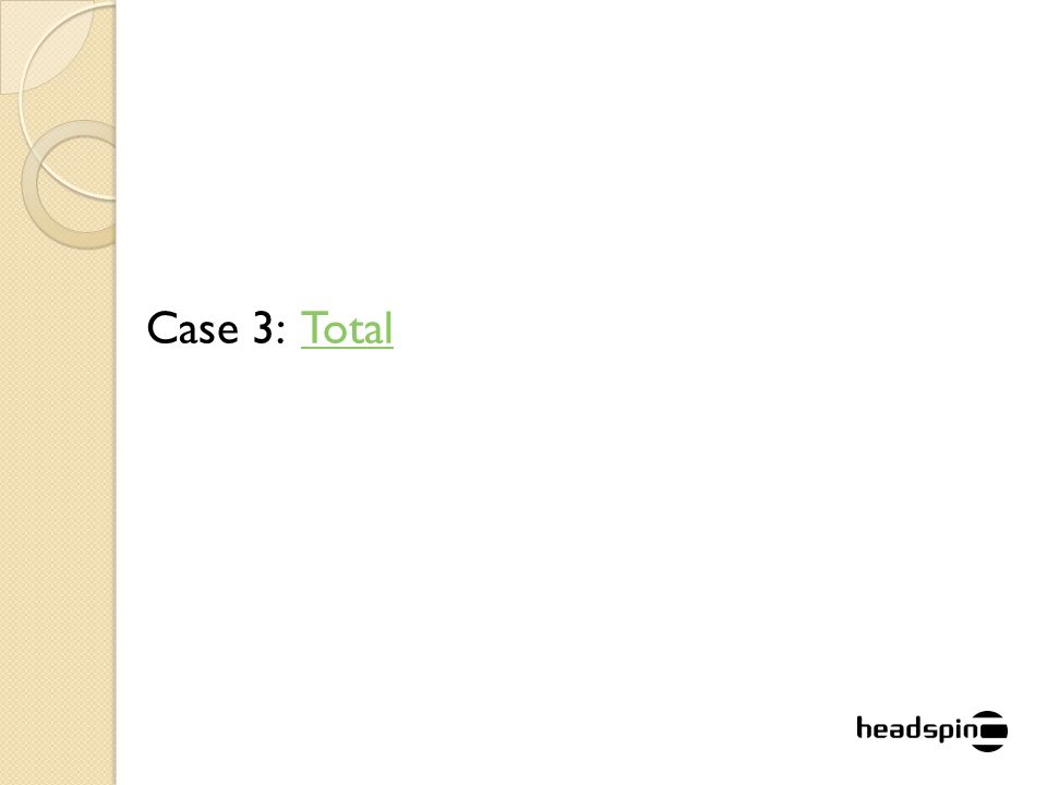 Case 3: TotalTotal