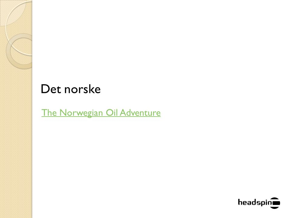The Norwegian Oil Adventure Det norske