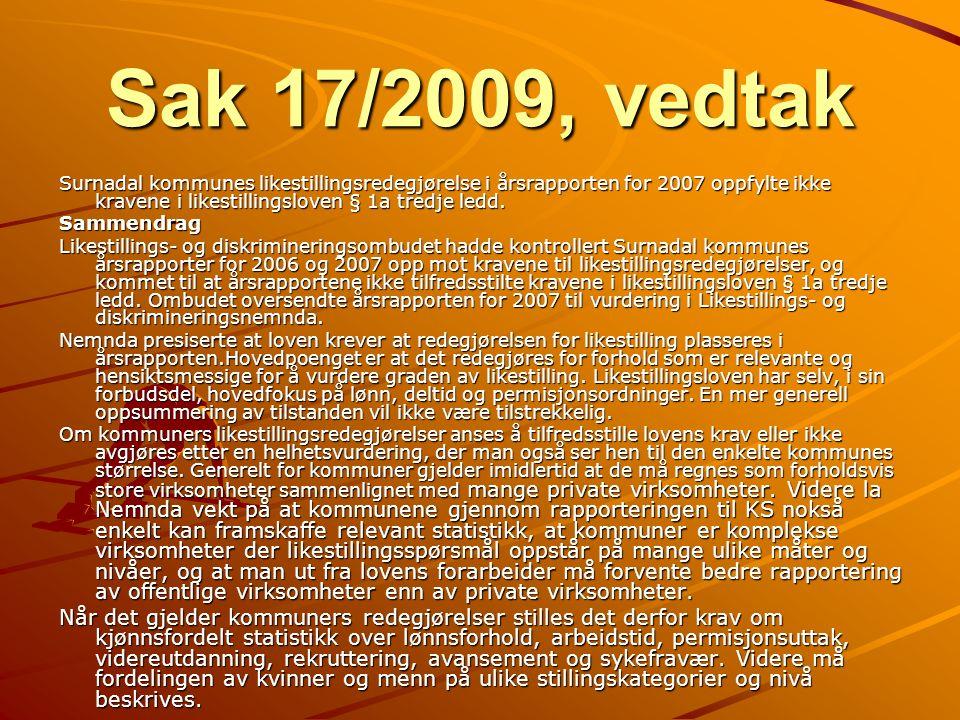 Sak 17/2009, vedtak Surnadal kommunes likestillingsredegjørelse i årsrapporten for 2007 oppfylte ikke kravene i likestillingsloven § 1a tredje ledd.