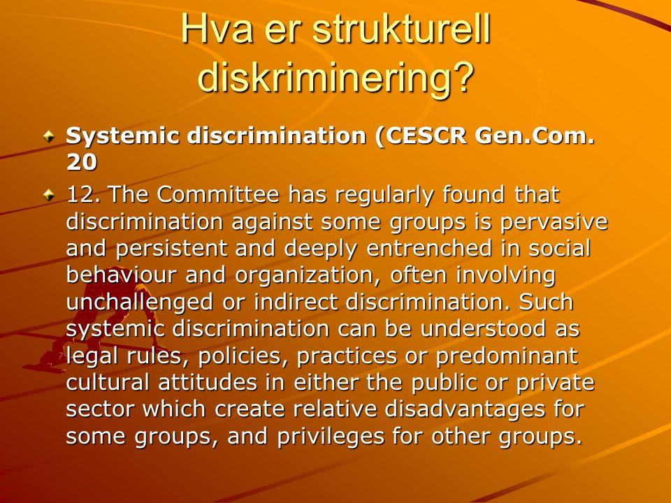 Hva er strukturell diskriminering. Systemic discrimination (CESCR Gen.Com.