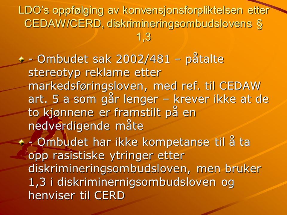 LDO's oppfølging av konvensjonsforpliktelsen etter CEDAW/CERD, diskrimineringsombudslovens § 1,3 - Ombudet sak 2002/481 – påtalte stereotyp reklame etter markedsføringsloven, med ref.
