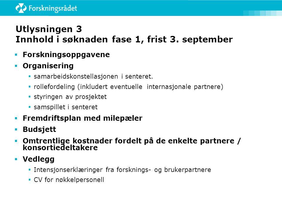 Utlysningen 3 Innhold i søknaden fase 1, frist 3.
