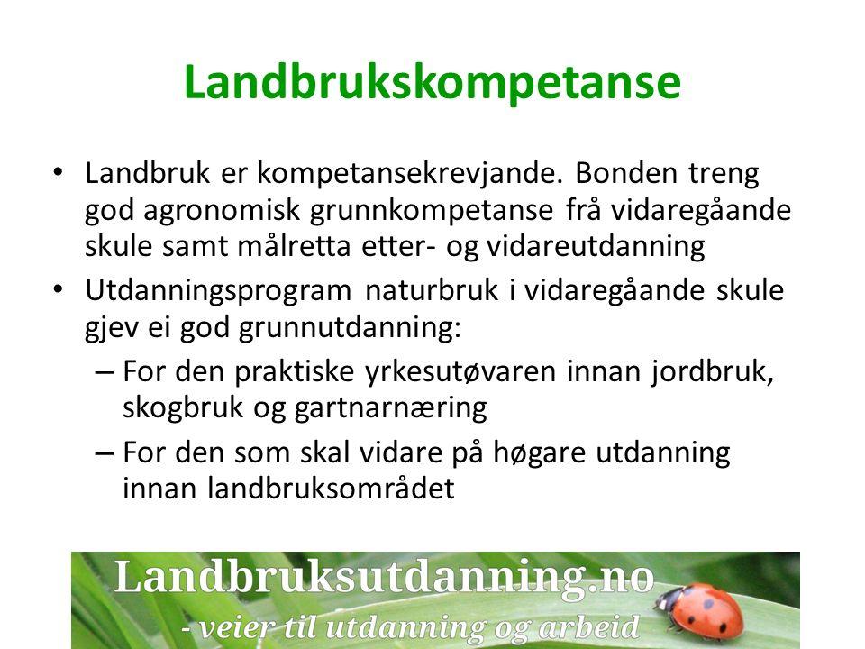 Landbrukskompetanse Landbruk er kompetansekrevjande.