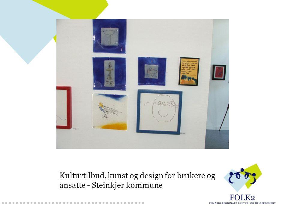 Kulturtilbud, kunst og design for brukere og ansatte - Steinkjer kommune