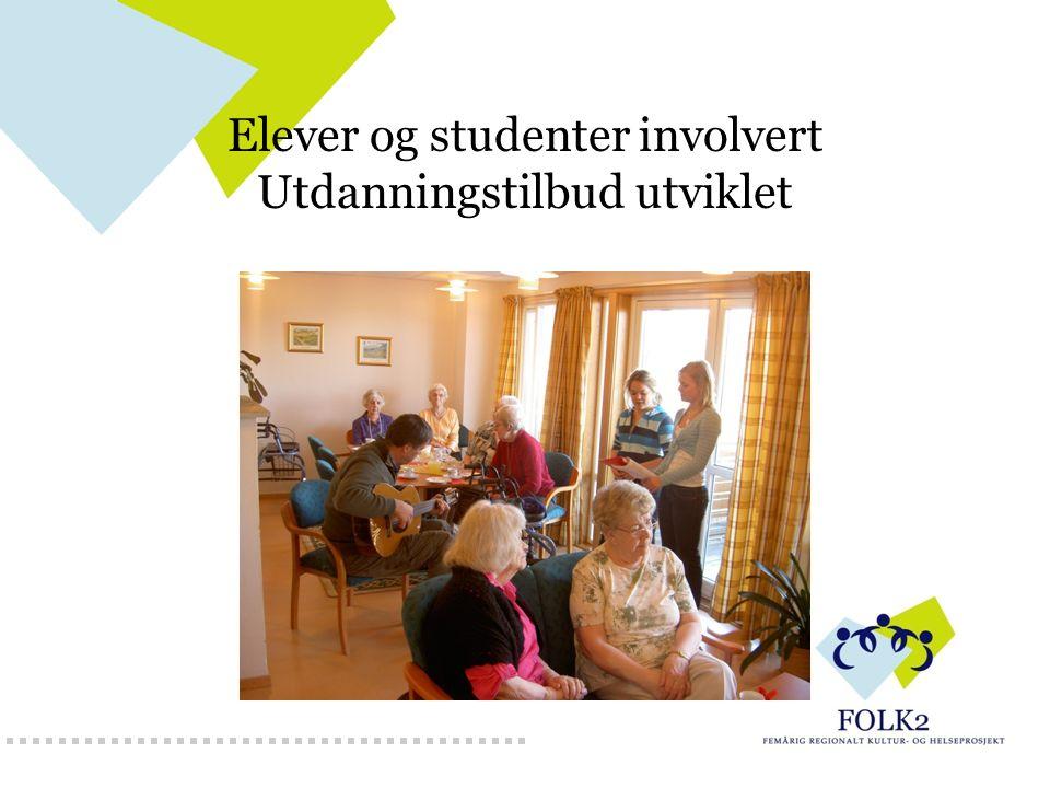 Elever og studenter involvert Utdanningstilbud utviklet