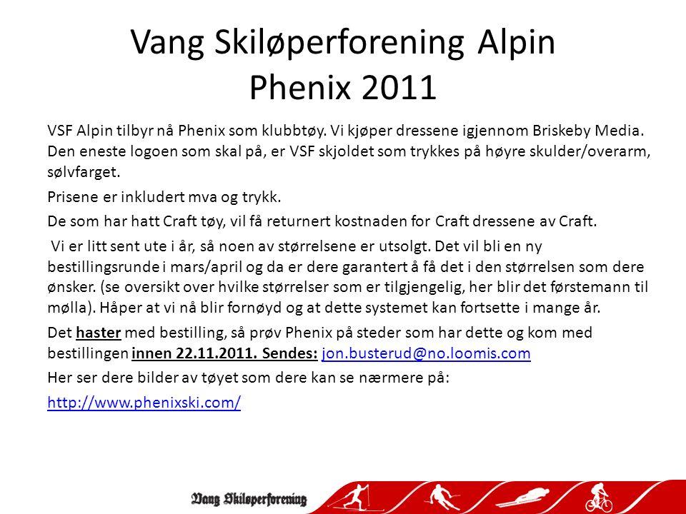 Vang Skiløperforening Alpin Phenix 2011 VSF Alpin tilbyr nå Phenix som klubbtøy.