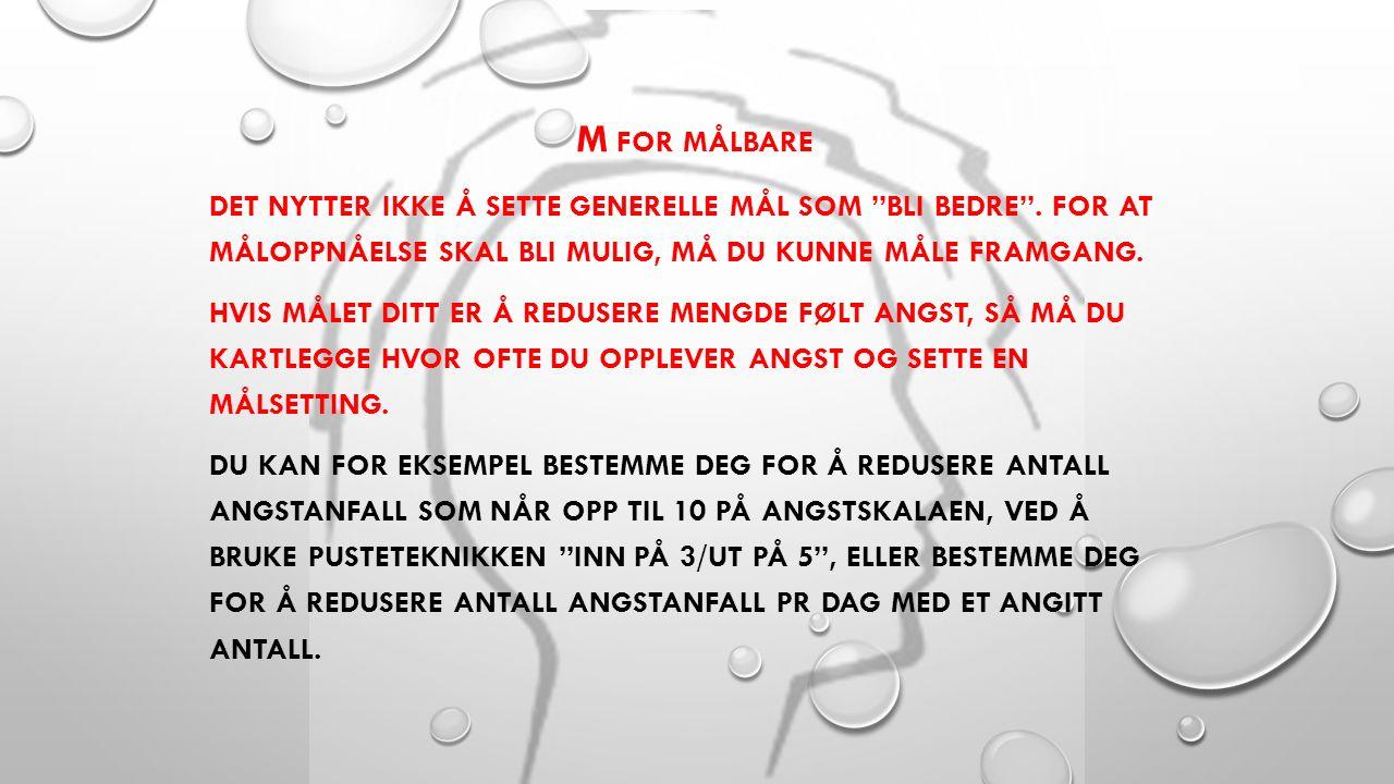 M FOR MÅLBARE DET NYTTER IKKE Å SETTE GENERELLE MÅL SOM BLI BEDRE .