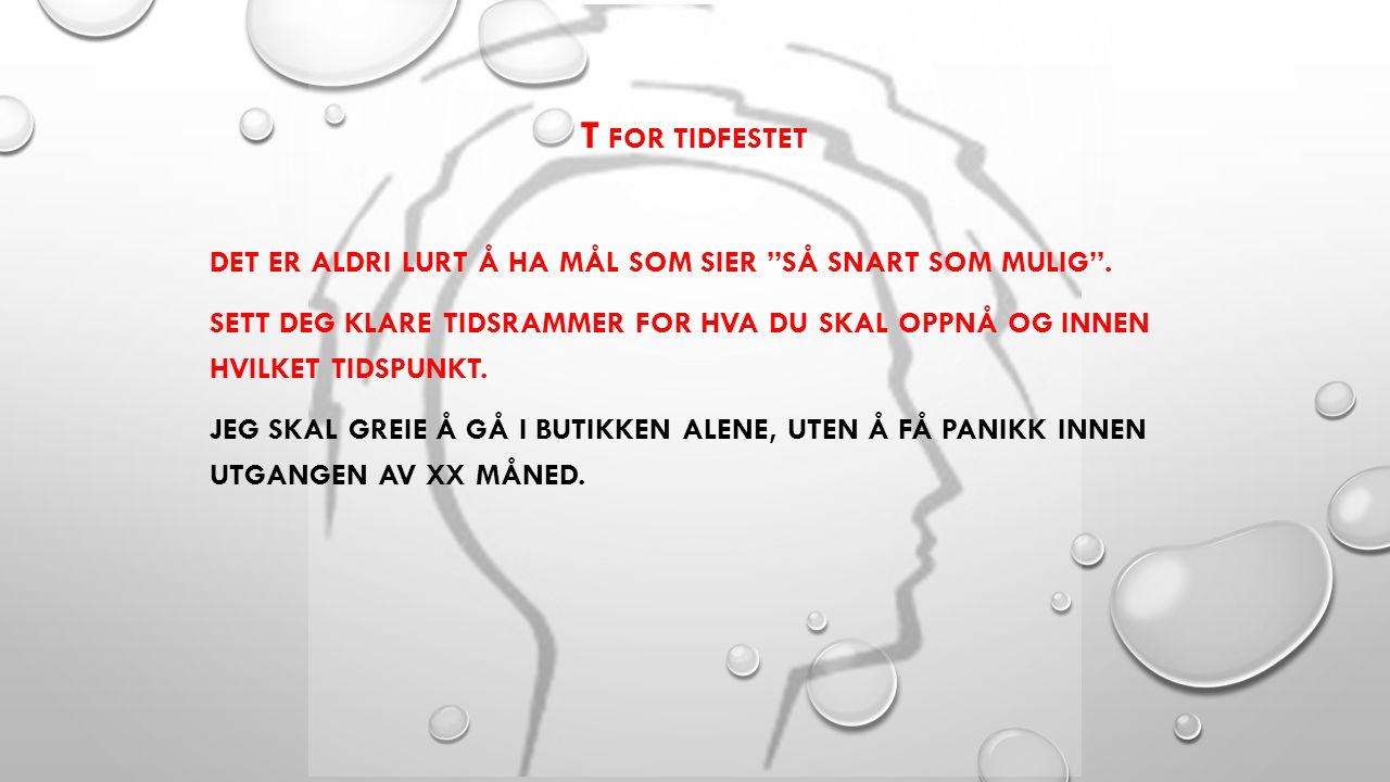T FOR TIDFESTET DET ER ALDRI LURT Å HA MÅL SOM SIER SÅ SNART SOM MULIG .