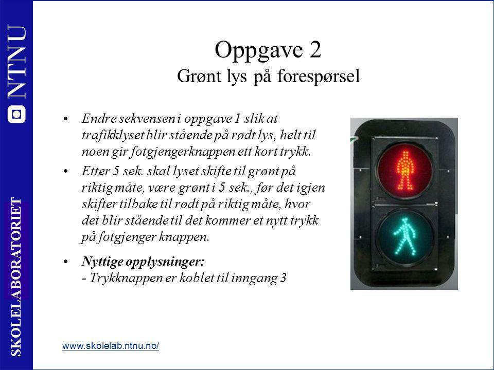 24 SKOLELABORATORIET Endre sekvensen i oppgave 1 slik at trafikklyset blir stående på rødt lys, helt til noen gir fotgjengerknappen ett kort trykk.