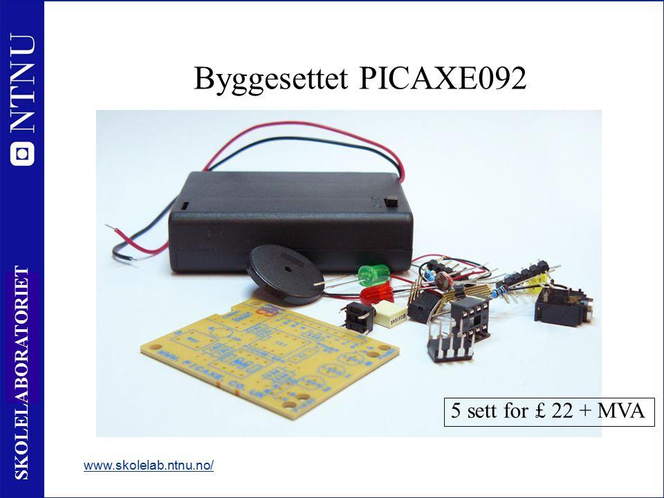 4 SKOLELABORATORIET Byggesettet PICAXE092 www.skolelab.ntnu.no/ 5 sett for £ 22 + MVA