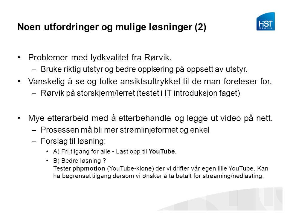 Noen utfordringer og mulige løsninger (2) Problemer med lydkvalitet fra Rørvik.