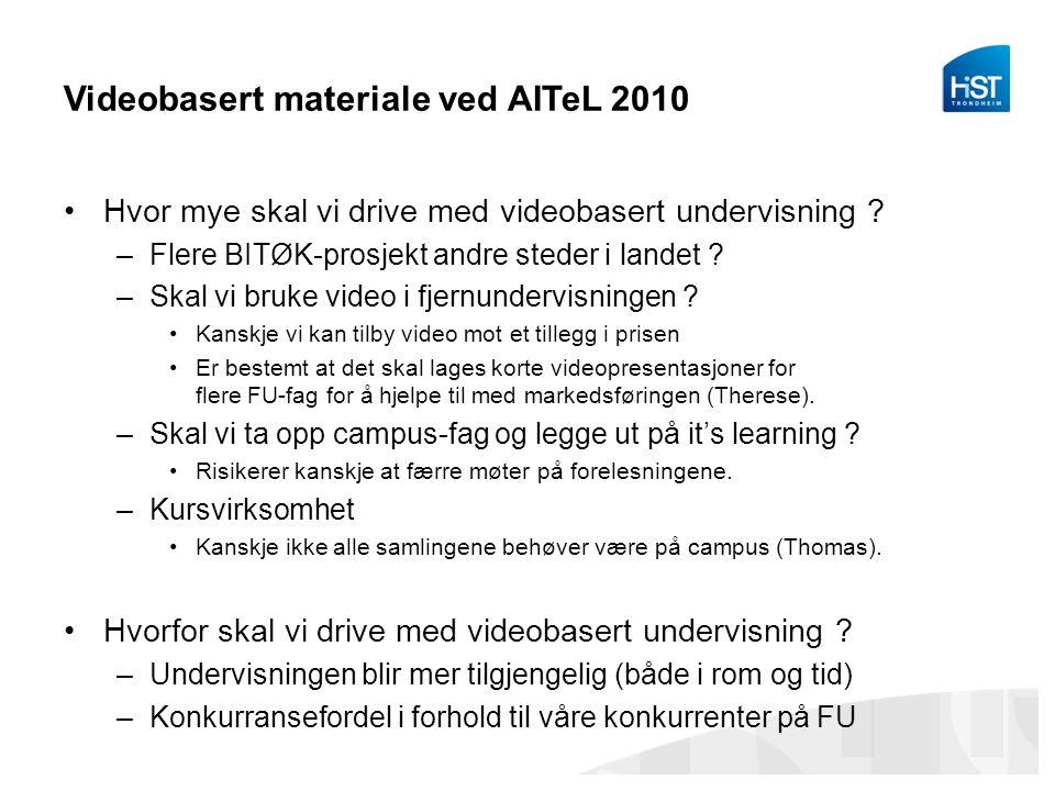 Videobasert materiale ved AITeL 2010 Hvor mye skal vi drive med videobasert undervisning .