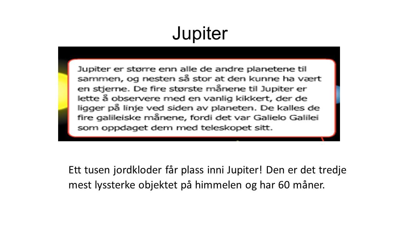 Jupiter Ett tusen jordkloder får plass inni Jupiter.