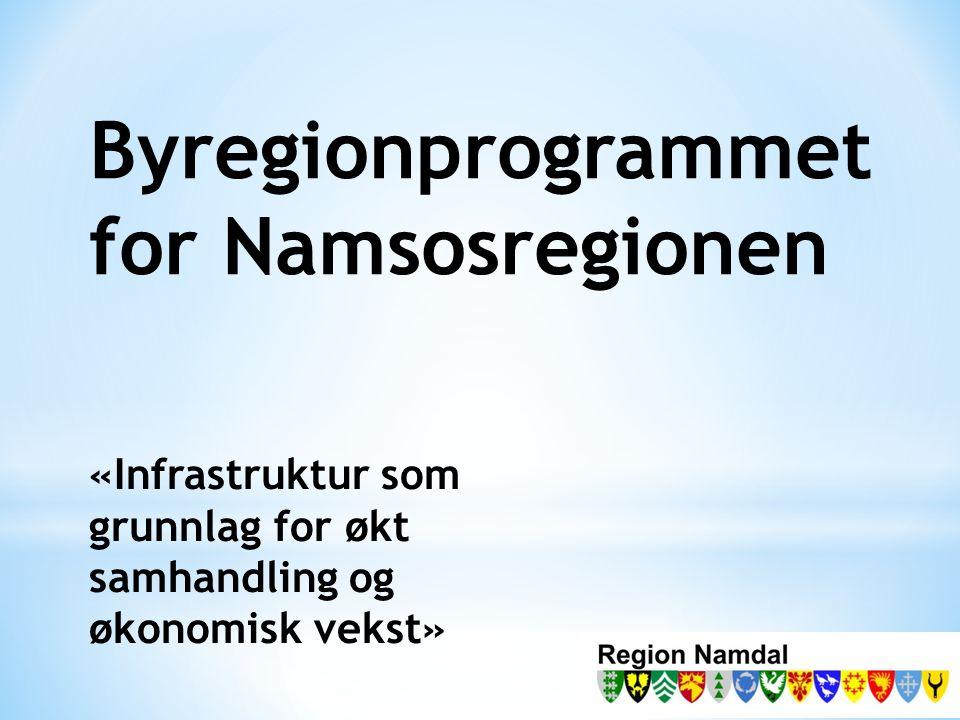 Byregionprogrammet for Namsosregionen «Infrastruktur som grunnlag for økt samhandling og økonomisk vekst»