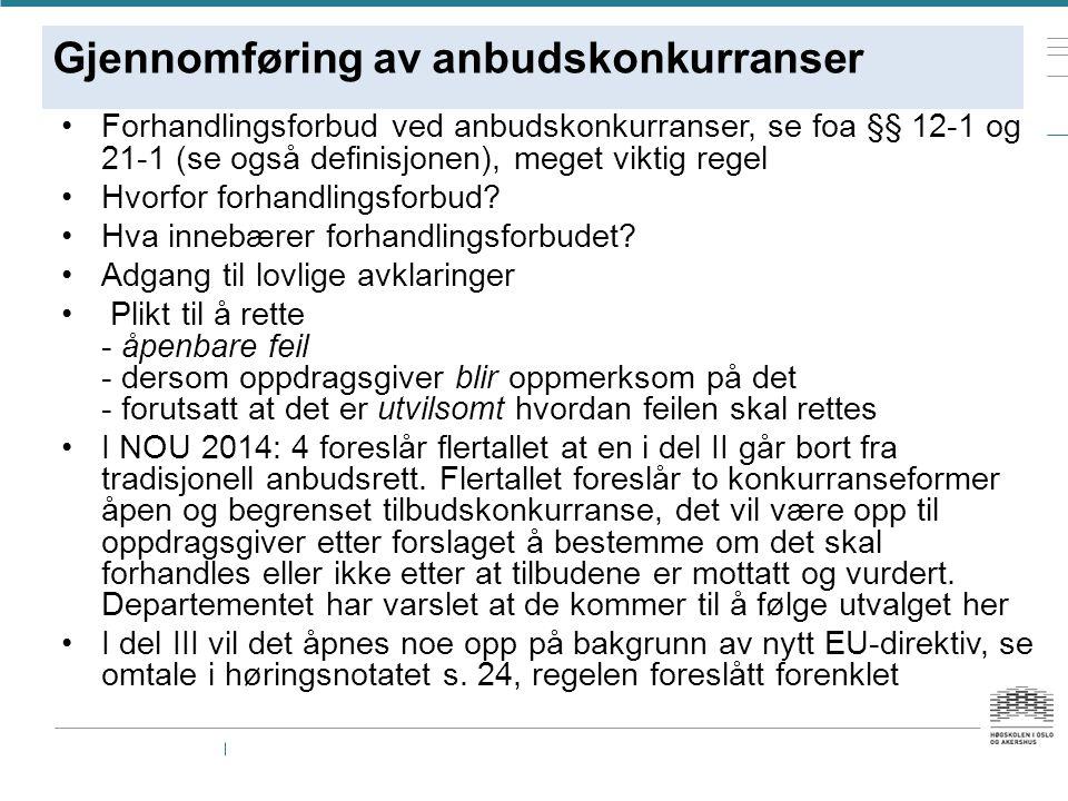 Gjennomføring av anbudskonkurranser Forhandlingsforbud ved anbudskonkurranser, se foa §§ 12-1 og 21-1 (se også definisjonen), meget viktig regel Hvorf