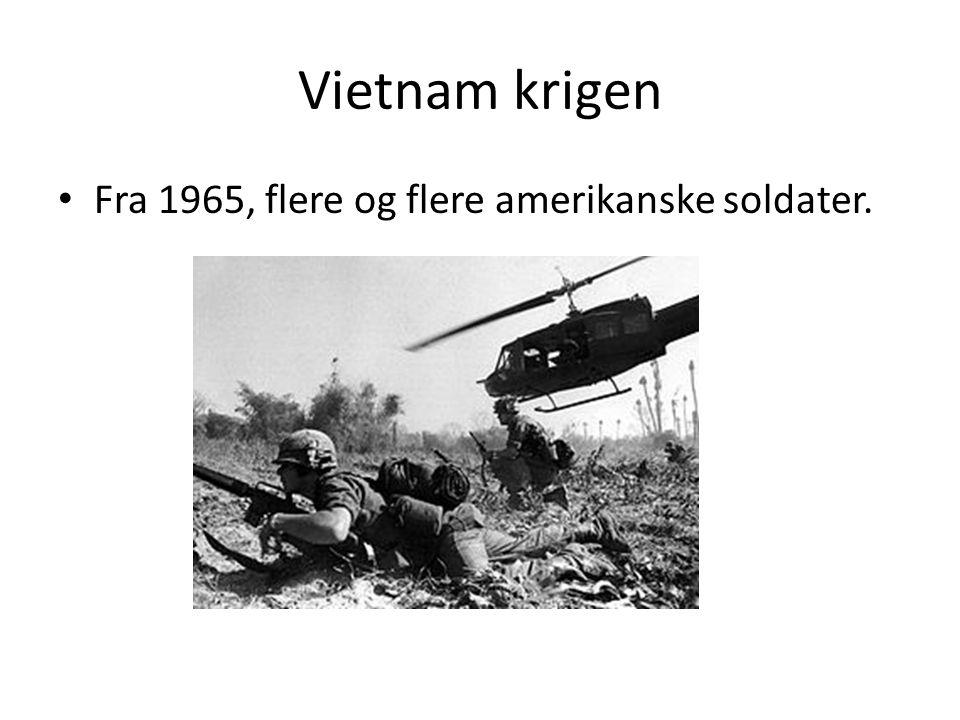 Vietnam krigen Fra 1965, flere og flere amerikanske soldater.