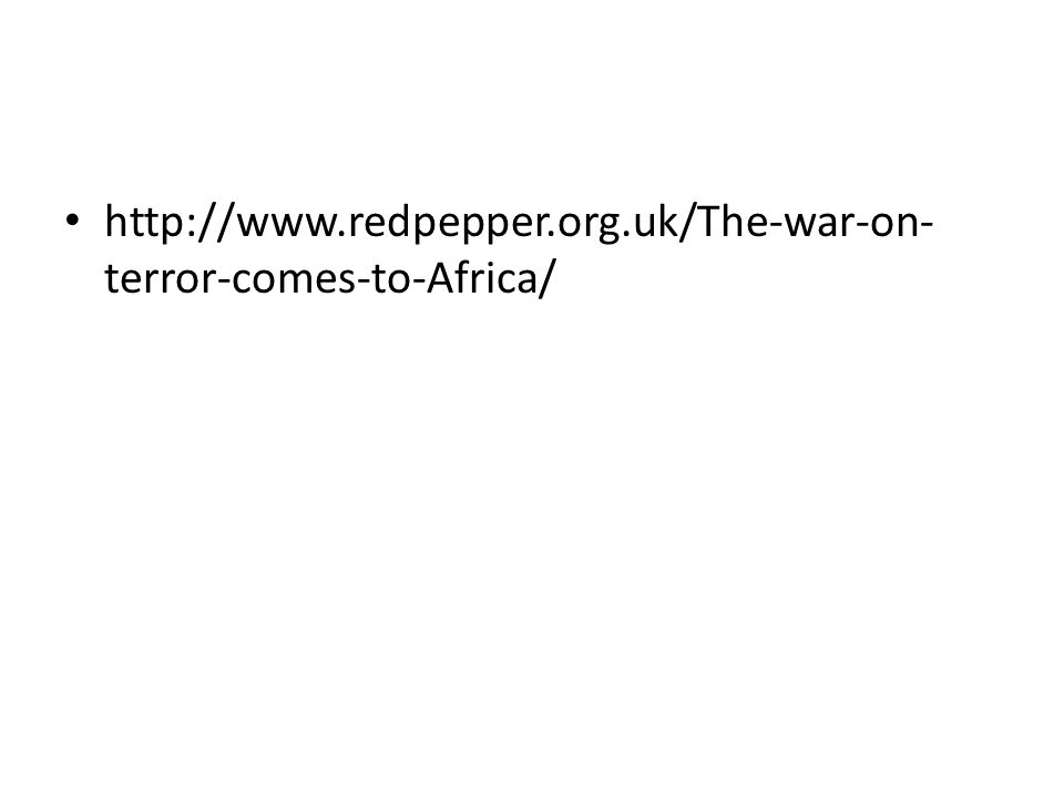 http://www.redpepper.org.uk/The-war-on- terror-comes-to-Africa/