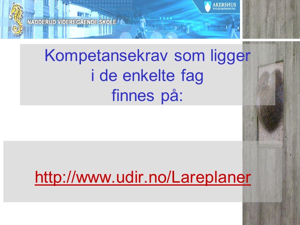 Kompetansekrav som ligger i de enkelte fag finnes på: http://www.udir.no/Lareplaner