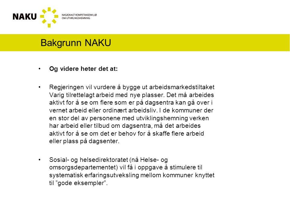 NAKU ut på anbud Sommeren 2005 forelå rapporten Et nasjonalt kompetansemiljø for utviklingshemmede , og høsten 2005 ble det utlyst anbud om etablering av dette miljøet.