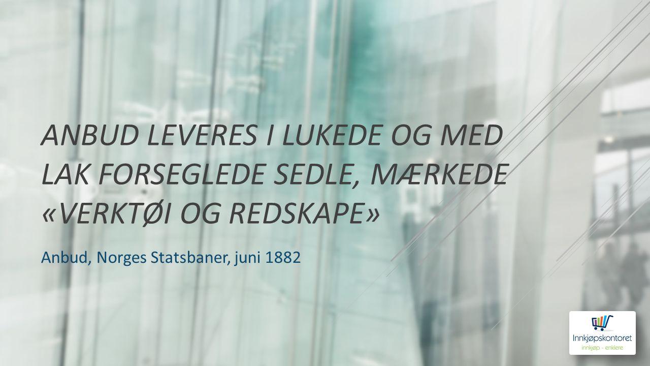 ANBUD LEVERES I LUKEDE OG MED LAK FORSEGLEDE SEDLE, MÆRKEDE «VERKTØI OG REDSKAPE» Anbud, Norges Statsbaner, juni 1882