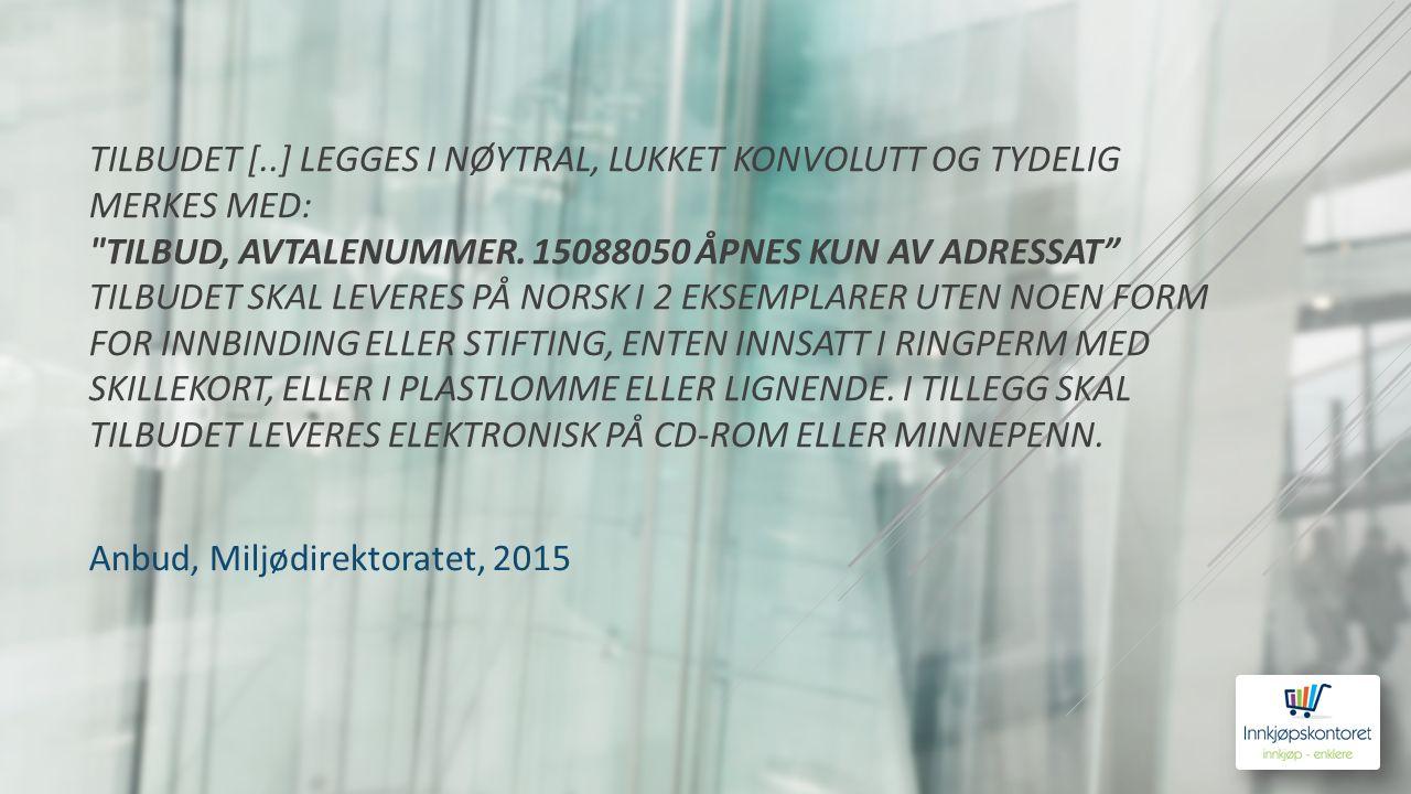 TILBUDET [..] LEGGES I NØYTRAL, LUKKET KONVOLUTT OG TYDELIG MERKES MED: TILBUD, AVTALENUMMER.