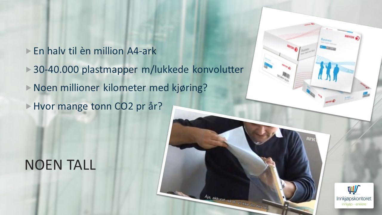 NOEN TALL  En halv til èn million A4-ark  30-40.000 plastmapper m/lukkede konvolutter  Noen millioner kilometer med kjøring.