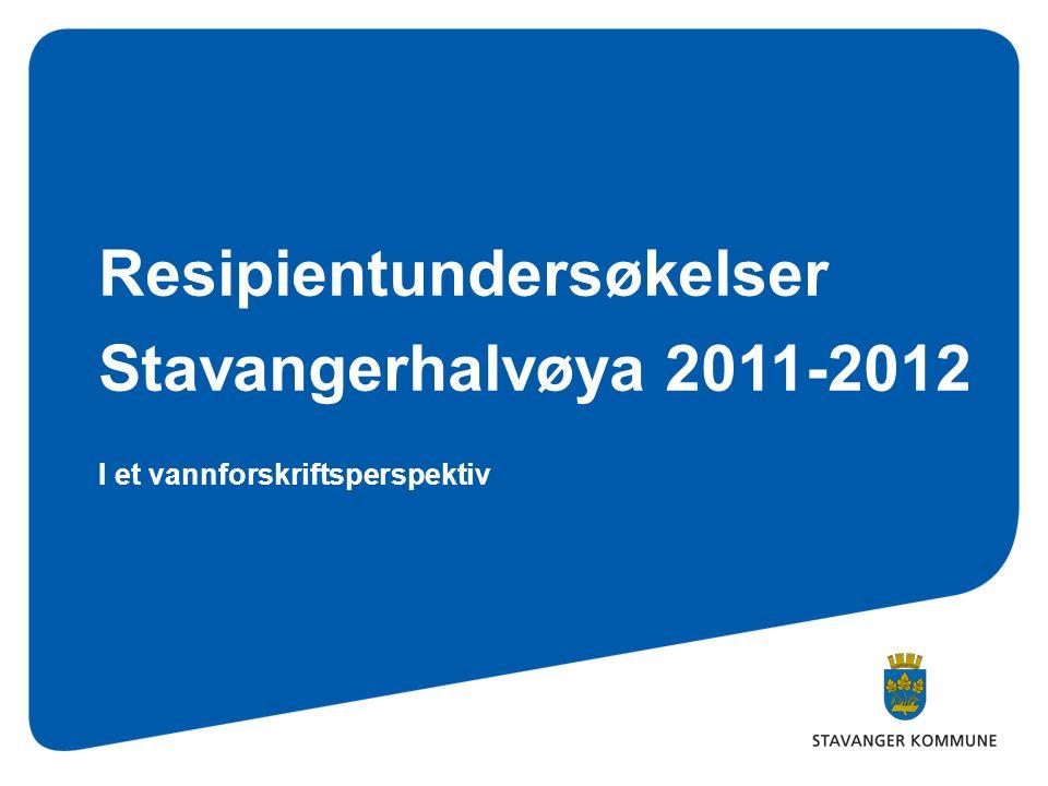 Resipientundersøkelser Stavangerhalvøya 2011-2012 I et vannforskriftsperspektiv