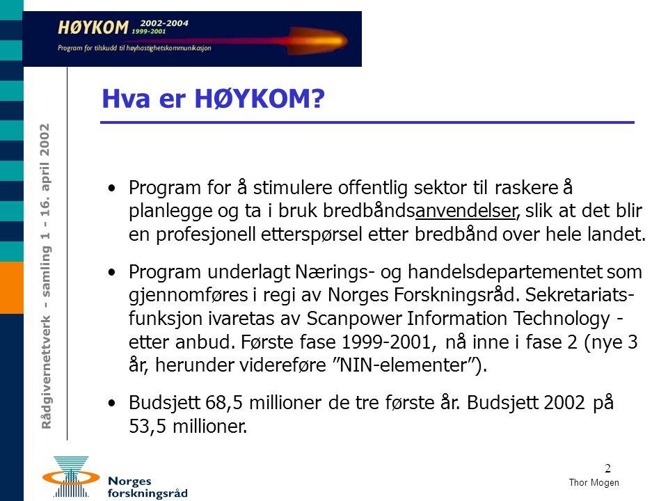 2 Hva er HØYKOM? Program for å stimulere offentlig sektor til raskere å planlegge og ta i bruk bredbåndsanvendelser, slik at det blir en profesjonell
