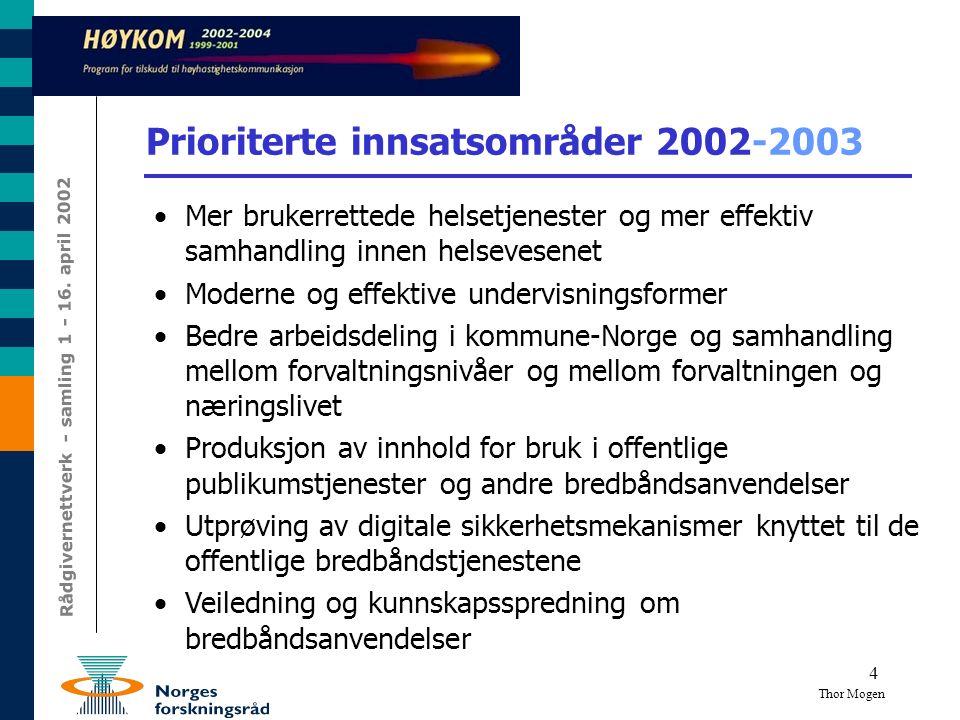 4 Prioriterte innsatsområder 2002-2003  Mer brukerrettede helsetjenester og mer effektiv samhandling innen helsevesenet  Moderne og effektive underv