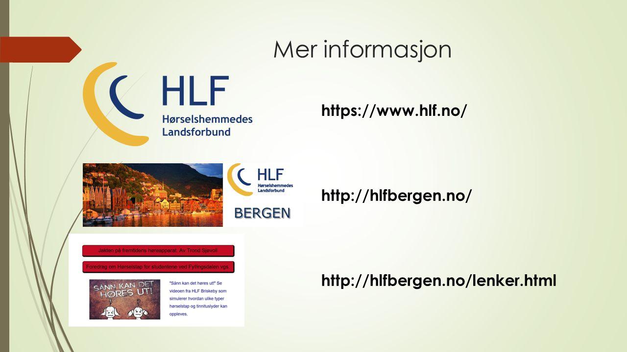 Mer informasjon https://www.hlf.no/ http://hlfbergen.no/lenker.html http://hlfbergen.no/