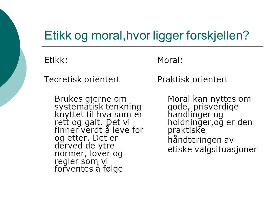 Etikk og moral,hvor ligger forskjellen.