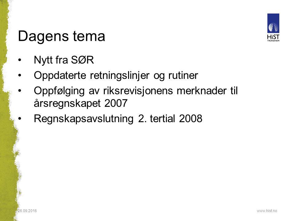 Dagens tema Nytt fra SØR Oppdaterte retningslinjer og rutiner Oppfølging av riksrevisjonens merknader til årsregnskapet 2007 Regnskapsavslutning 2. te