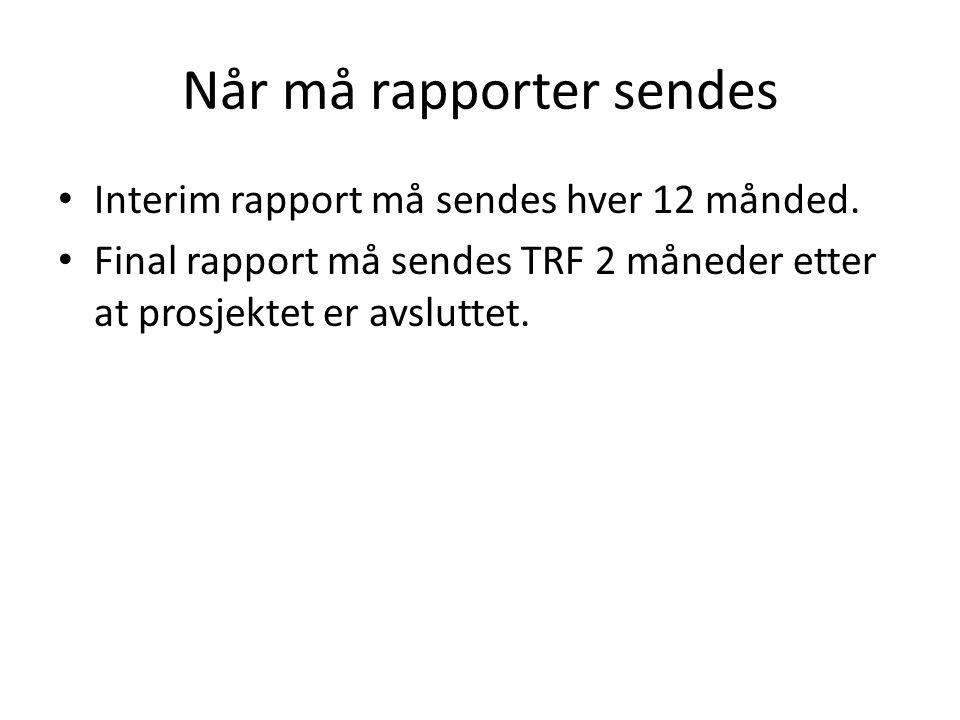 Når må rapporter sendes Interim rapport må sendes hver 12 månded.