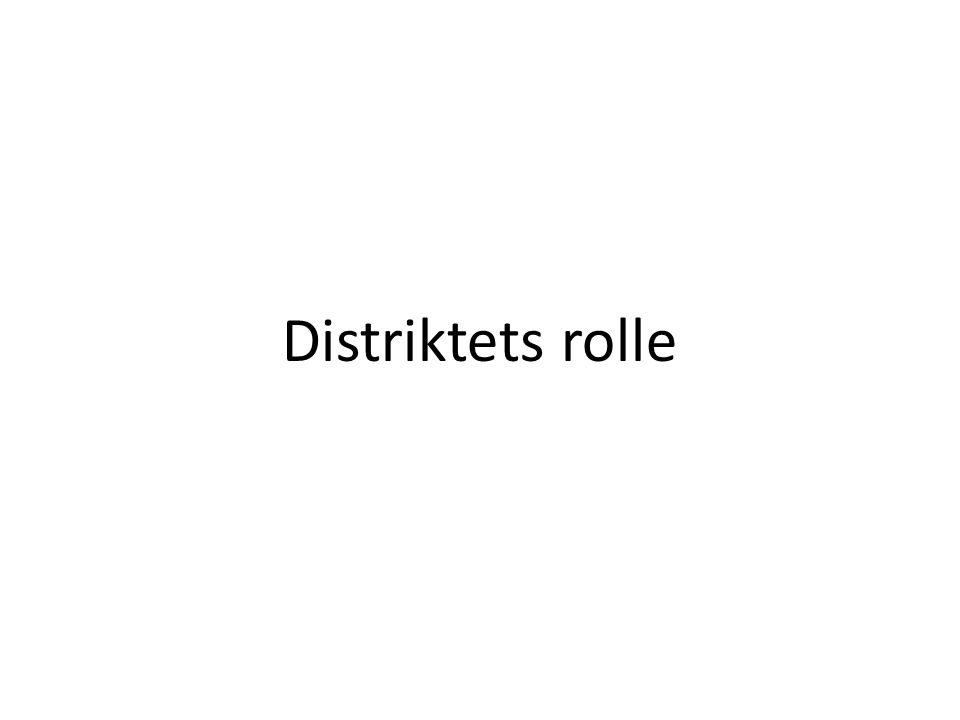 Distriktets rolle