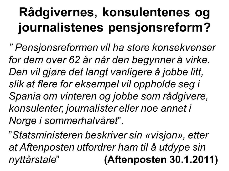 Rådgivernes, konsulentenes og journalistenes pensjonsreform.