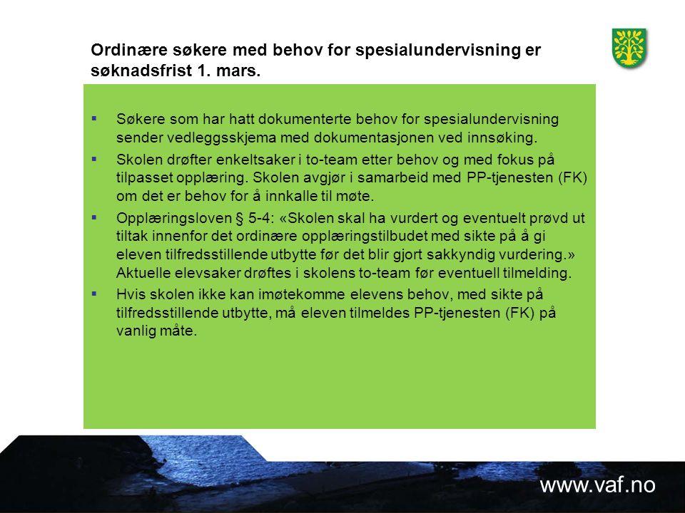 www.vaf.no Ordinære søkere med behov for spesialundervisning er søknadsfrist 1.