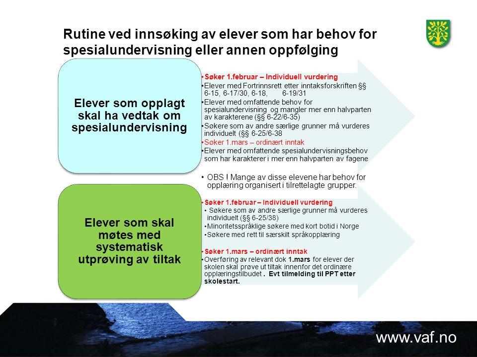 www.vaf.no  For elever som søker fortrinnsrett etter § 6-15 skal PP- tjenesten (FK) utarbeide sakkyndig vurdering etter § 6- 16.