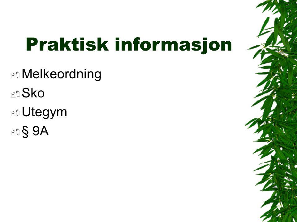 Praktisk informasjon  Melkeordning  Sko  Utegym  § 9A