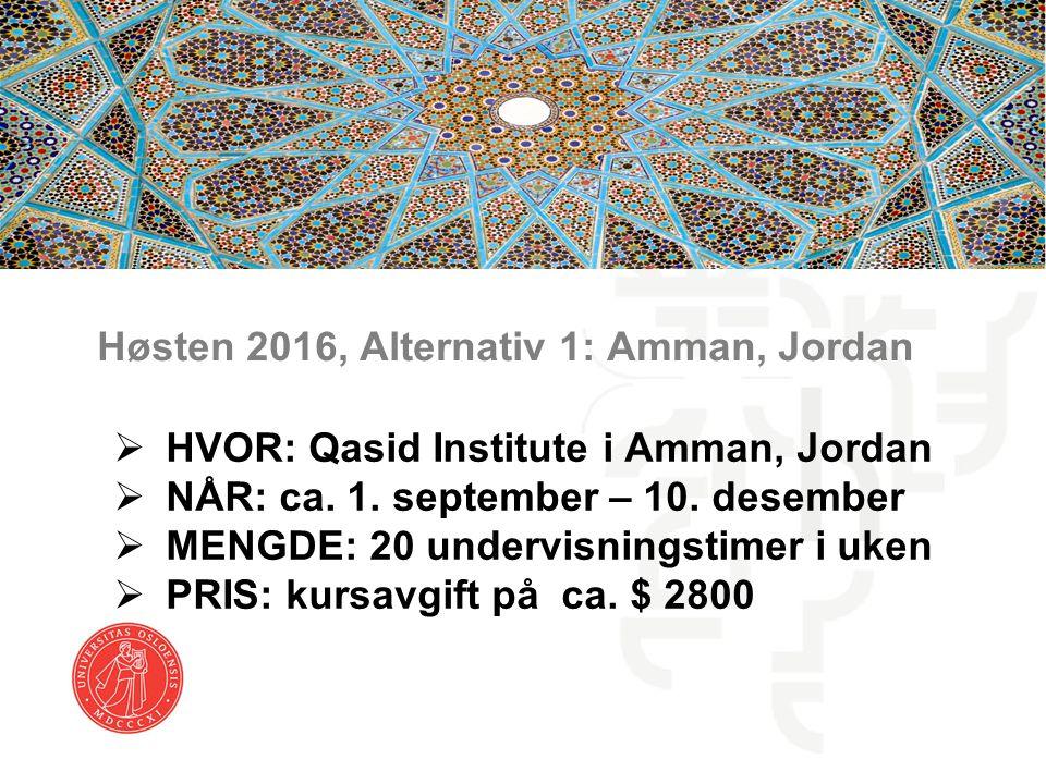Litt om Qasid i Amman  Qasid er en språkskole  Har hatt tilbud for UiO-studenter i flere år nå  Det vil bli undervist i syrisk dialekt og standard arabisk  Hjelper studentene med innkvartering  Kontaktperson er Anik Misra (misra@qasid.com)misra@qasid.com  Det er lurt om studentene som skal til Qasid velger ut en studentkontakt som tar seg av informasjonsutvekslingen med Qasid