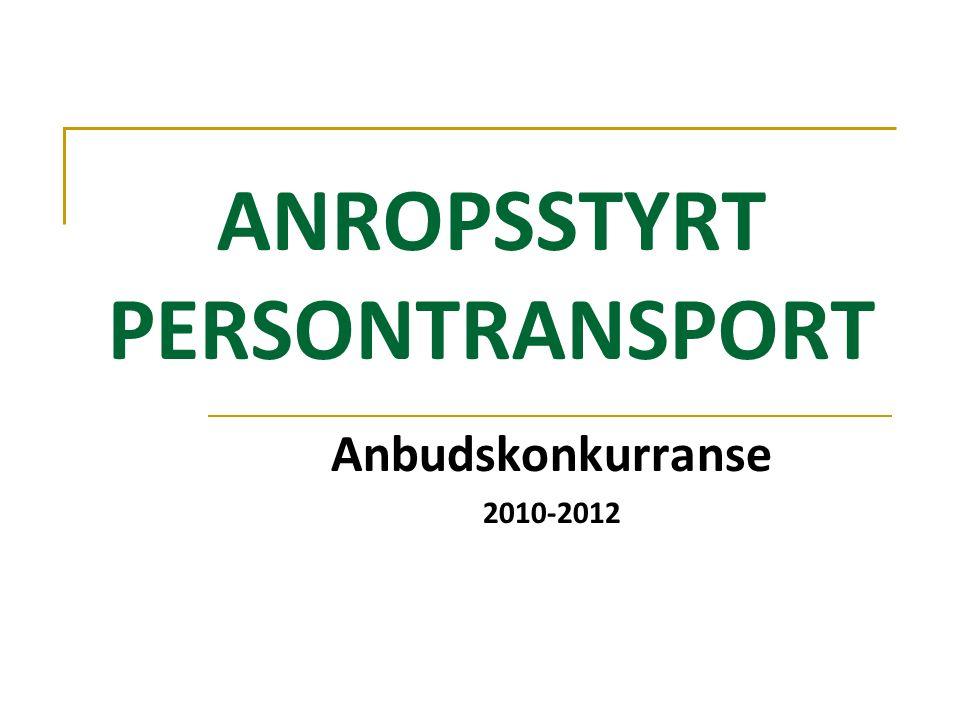 ANROPSSTYRT PERSONTRANSPORT Anbudskonkurranse 2010-2012